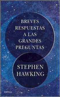 Breves respuestas a las grandes preguntas de Stephen Hawking