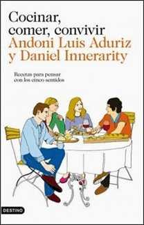Cocinar, comer, convivir de Andoni Luis Aduriz