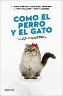 Como el perro y el gato de Gilles Legardinier