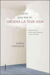 Dan-Sha-Ri. Ordena la teva vida de Hideko Yamashita