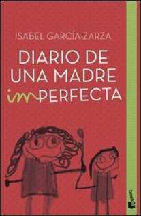 Diario de una madre imperfecta de Isabel García-Zarza