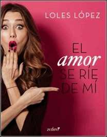 El amor se ríe de mí de Loles López