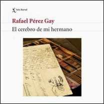 El cerebro de mi hermano de Rafael Pérez Gay