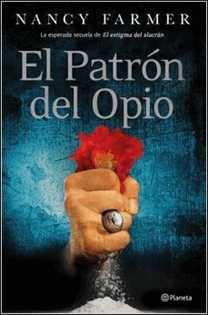 El patrón del Opio de Nancy Farmer
