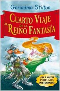G.S. Cuarto viaje al reino de la fantasía de Geronimo Stilton