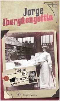 Ideas en venta de Jorge Ibargüengoitia
